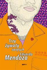 Trzy żywoty świętych - Eduardo Mendoza  | mała okładka