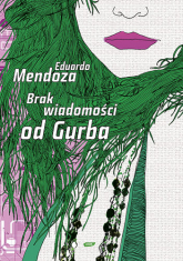 Brak wiadomości od Gurba - Eduardo Mendoza  | mała okładka
