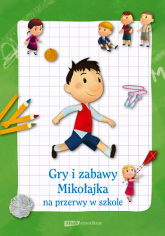 Gry i zabawy Mikołajka na przerwy w szkole -  zbiorowy | mała okładka