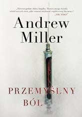 Przemyślny ból - Andrew Miller | mała okładka