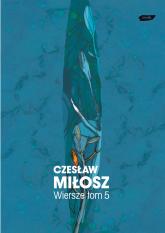 Wiersze, tom V - Czesław Miłosz  | mała okładka