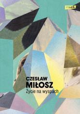 Życie na wyspach - Czesław Miłosz | mała okładka
