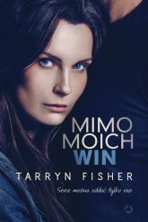 Mimo moich win - Tarryn Fisher | mała okładka