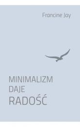 Minimalizm daje radość - Francine Jay | mała okładka