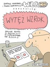 Wytęż wzrok. Wilq Superbohater - Bartosz Minkiewicz, Tomasz Minkiewicz | mała okładka