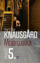 Moja walka. Księga 5 - Karl Ove Knausgard | mała okładka
