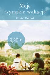 Moje rzymskie wakacje - Kristin  Harmel  | mała okładka