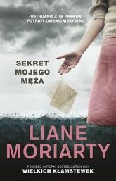 Sekret mojego męża - Moriarty Liane | mała okładka