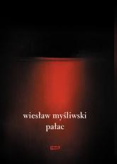 Pałac (2021)  - Wiesław Myśliwski | mała okładka