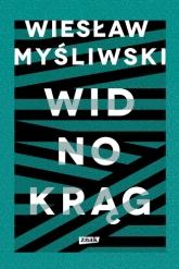 Widnokrąg (2018) - Wiesław Myśliwski | mała okładka
