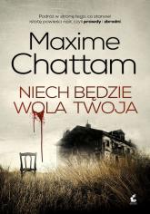 Niech będzie wola twoja - Maxime Chattam | mała okładka
