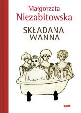 Składana wanna - Małgorzata Niezabitowska  | mała okładka