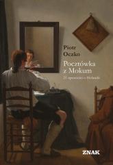 Pocztówka z Mokum. 21 opowieści o Holandii - Oczko Piotr | mała okładka