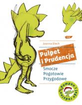 Pulpet i Prudencja. Smocze Pogotowie Przygodowe - Joanna Olech  | mała okładka