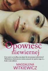 Opowieść niewiernej - Magdalena Witkiewicz | mała okładka