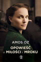Opowieść o miłości i mroku - Amos Oz | mała okładka
