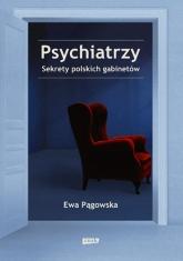 Psychiatrzy. Sekrety polskich gabinetów - Ewa Pągowska | mała okładka