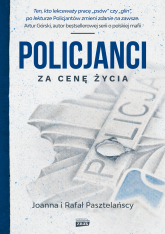 Policjanci. Za cenę życia - Joanna i Rafał Pasztelańscy | mała okładka