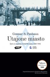 Utajone Miasto. Żydzi po aryjskiej stronie Warszawy 1940-1945 - Gunnar S. Paulsson  | mała okładka