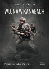 Wojna w kanałach - Sebastian Pawlina | mała okładka