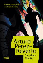Cierpliwy snajper - Arturo  Pérez-Reverte | mała okładka