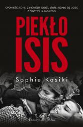 Piekło ISIS - Sophie Kasiki | mała okładka