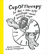 CupOfTherapy Jak dbać o siebie, by być szczęśliwym i dawać szczęście innym  - Antti Ervasti, Matti Pikkujämsä | mała okładka