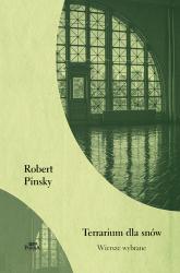 Terrarium dla snów. Wiersze wybrane - Robert Pinsky | mała okładka