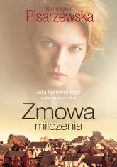 Zmowa milczenia - Katarzyna Pisarzewska | mała okładka