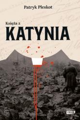 Księża z Katynia - Patryk Pleskot | mała okładka