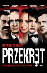 Przekręt. Najwięksi kanciarze PRL-u i III RP - Patryk Pleskot | mała okładka