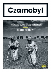 Czarnobyl. Historia nuklearnej katastrofy - Serhii Plokhy | mała okładka