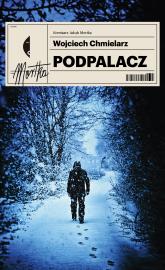 Podpalacz - Wojciech Chmielarz | mała okładka
