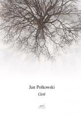 Cień - Jan Polkowski  | mała okładka