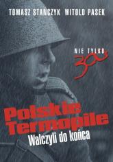 Polskie Termopile - Tomasz Stańczyk, Witold Pasek | mała okładka