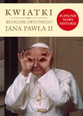 Kwiatki błogosławionego Jana Pawła II -  | mała okładka
