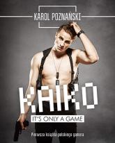 Kaiko. It's only game - Karol Poznański | mała okładka