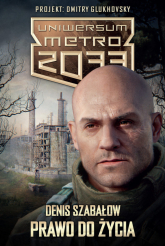 Uniwersum Metro 2033. Prawo do życia - Denis Szabałow | mała okładka