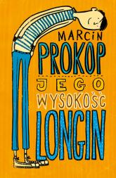 Jego Wysokość Longin - Marcin Prokop | mała okładka