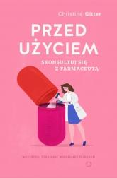 Przed użyciem skonsultuj się z farmaceutą - Christine Gitter | mała okładka