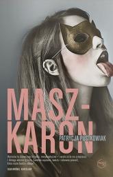 Maszkaron - Patrycja Pustkowiak | mała okładka