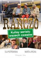 Ranczo. Kulisy serialu wszech czasów - Lipecka Marta, Piotrowska Elżbieta | mała okładka