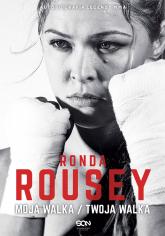 Ronda Rousey. Moja walka/Twoja walka - Rousey Ronda, Burns-Ortiz Maria | mała okładka