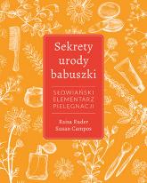 Sekrety urody babuszki. Słowiański elementarz pielęgnacji - Raisa Ruder, Susan Campos | mała okładka