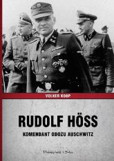 Rudolf Höss. Komendant obozu Auschwitz - Volker Koop | mała okładka