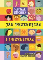 Jak przekręcać i przeklinać - Michał Rusinek | mała okładka