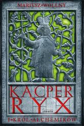 Kacper Ryx i król alchemików - Mariusz Wollny    mała okładka