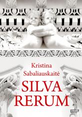 Silva rerum - Kristina Sabaliauskaitė | mała okładka