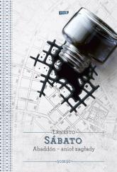 Abaddon, Anioł Zagłady - Ernesto Sábato  | mała okładka