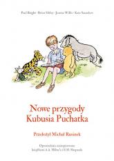 Nowe przygody Kubusia Puchatka - Kate Saunders, Brian Sibley, A. A. Milne, Jeanne Willis, Paul Bright | mała okładka